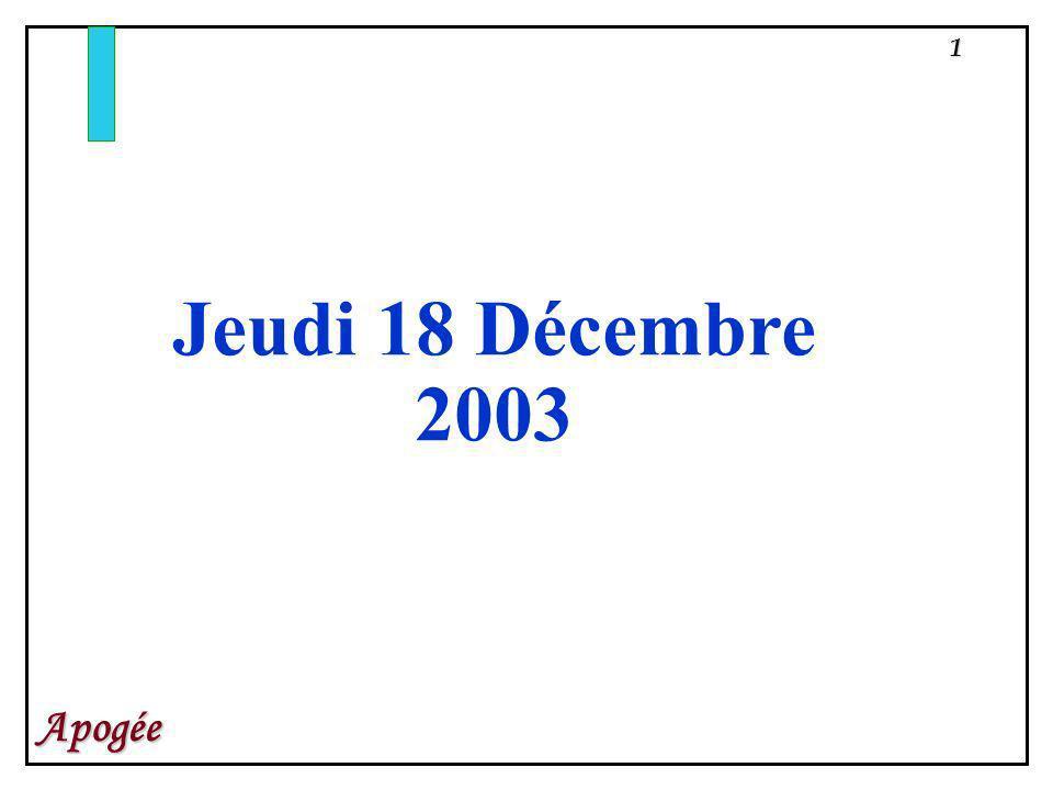 1 Apogée Jeudi 18 Décembre 2003