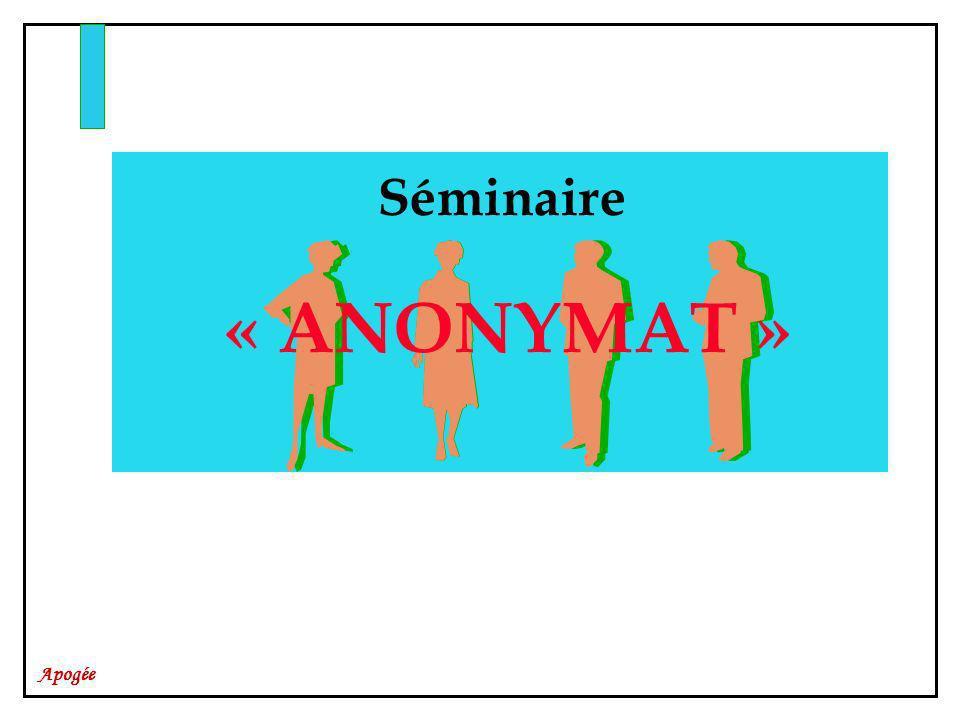 Apogée « ANONYMAT » Séminaire