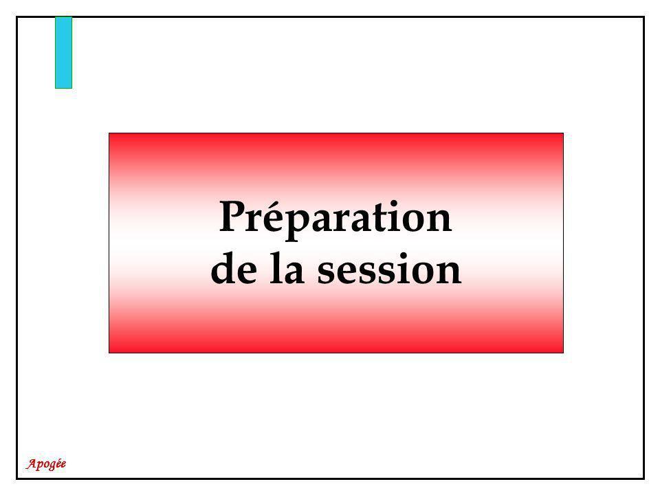 Apogée Préparation de la session