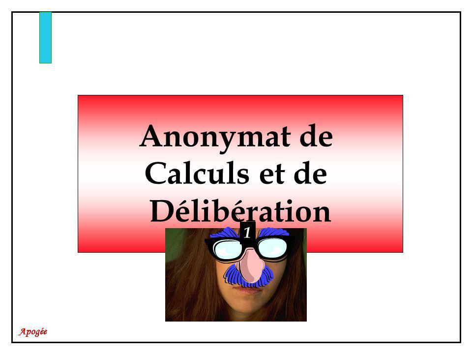 Apogée Anonymat de Calculs et de Délibération 1