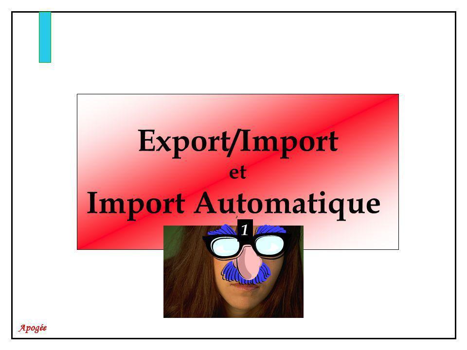 Apogée Export/Import et Import Automatique 1
