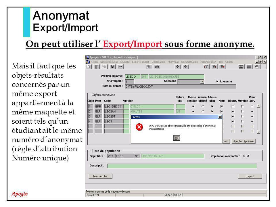 Apogée Anonymat Export/Import On peut utiliser l Export/Import sous forme anonyme. Mais il faut que les objets-résultats concernés par un même export