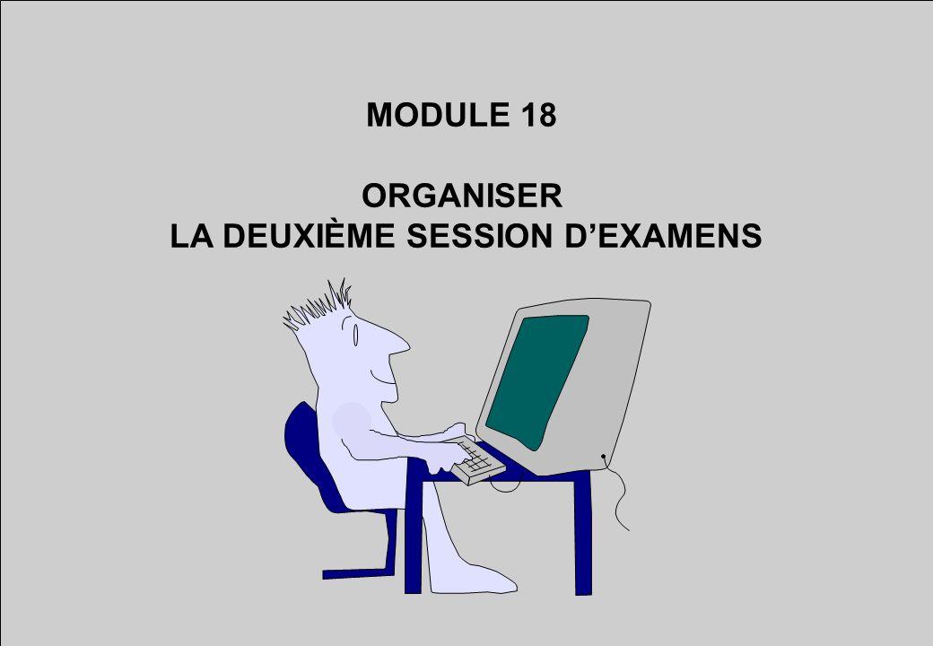 MODULE 18 ORGANISER LA DEUXIÈME SESSION DEXAMENS