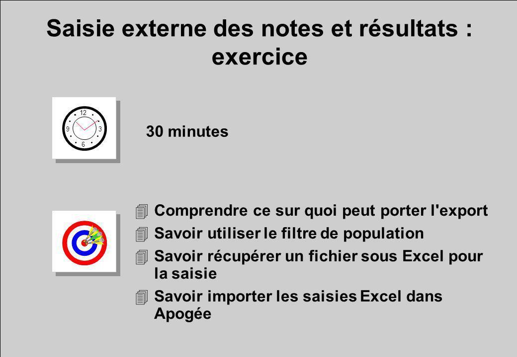 4Comprendre ce sur quoi peut porter l'export 4Savoir utiliser le filtre de population 4Savoir récupérer un fichier sous Excel pour la saisie 4Savoir i