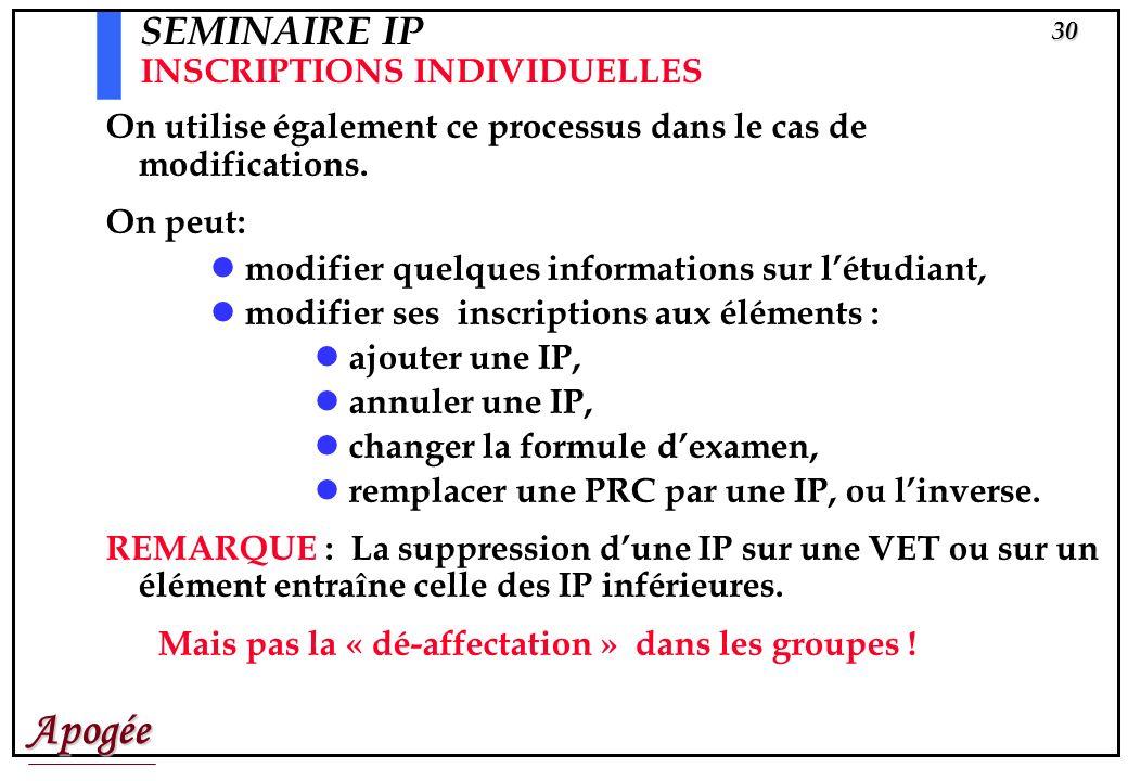 Apogée29 Inscrits: A,B,...,Z Inscrits:tous les autres Inscrits:E,F,I,L,P,Q,S Diplôme FICTIP Version de diplôme 1995 Etape 1 Version d'étape 1995 Liste