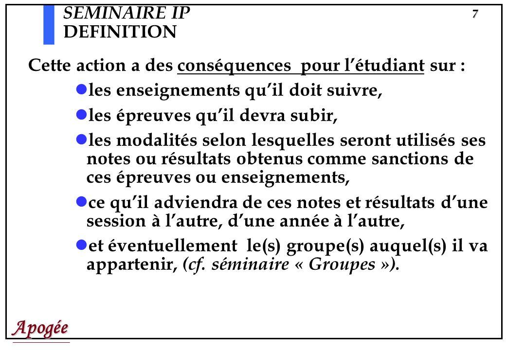 Apogée6 Réaliser une Inscription Pédagogique cest: effectuer certains contrôles, effectuer une action dans Apogée en tenant compte de tout le contexte