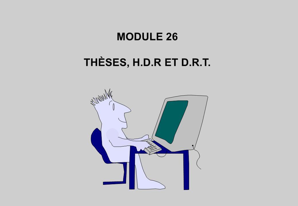 MODULE 26 THÈSES, H.D.R ET D.R.T.