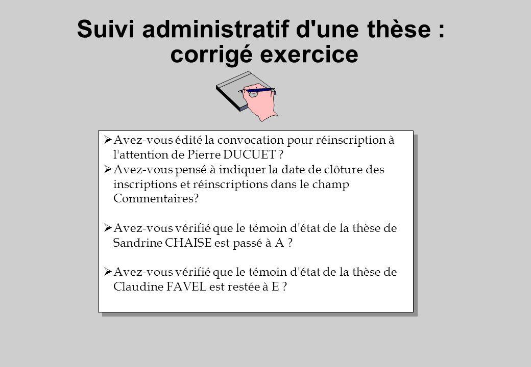 Avez-vous édité la convocation pour réinscription à l'attention de Pierre DUCUET ? Avez-vous pensé à indiquer la date de clôture des inscriptions et r