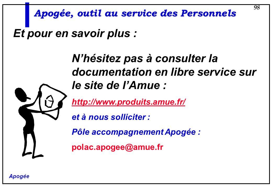 Apogée 98 Apogée, outil au service des Personnels Et pour en savoir plus : Nhésitez pas à consulter la documentation en libre service sur le site de l
