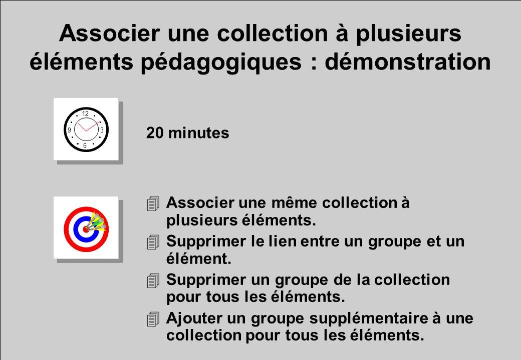 Associer une collection à plusieurs éléments pédagogiques : démonstration 12 6 3 9 20 minutes 4Associer une même collection à plusieurs éléments.