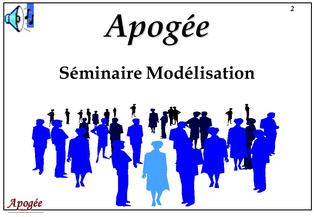 Apogée53 S LA DOCUMENTATION DE LA MODELISATION SEMINAIRE MODELISATION
