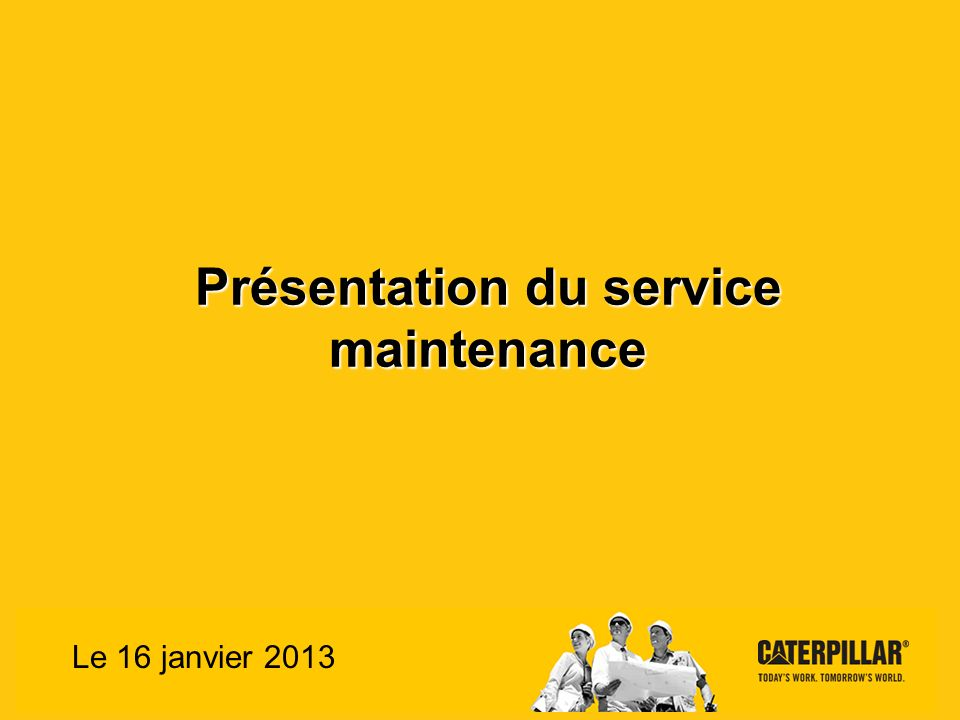 Présentation du service maintenance Le 16 janvier 2013