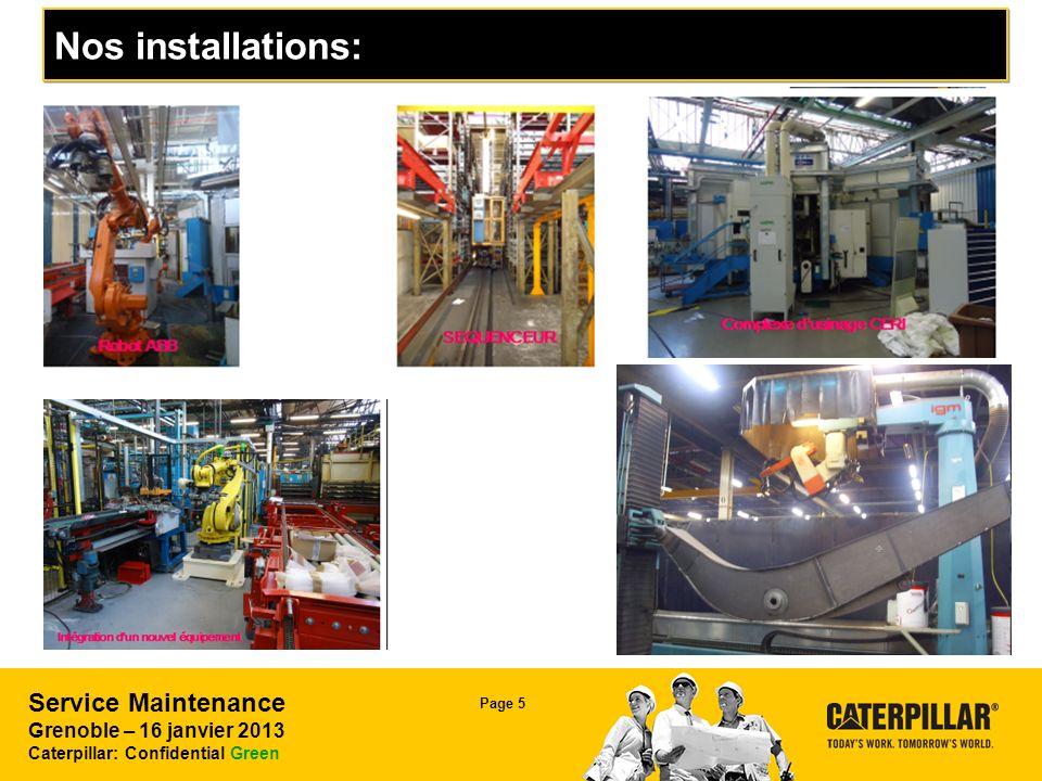 Service Maintenance Grenoble – 16 janvier 2013 Caterpillar: Confidential Green Page 6 Nos installations: suite