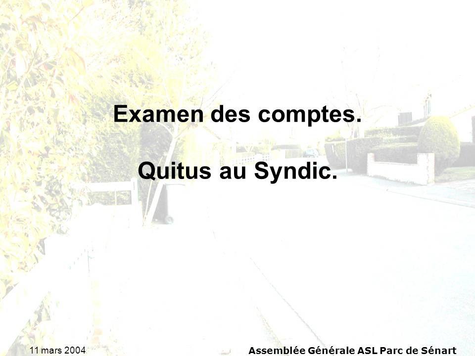 11 mars 2004Assemblée Générale ASL Parc de Sénart Examen des comptes. Quitus au Syndic.