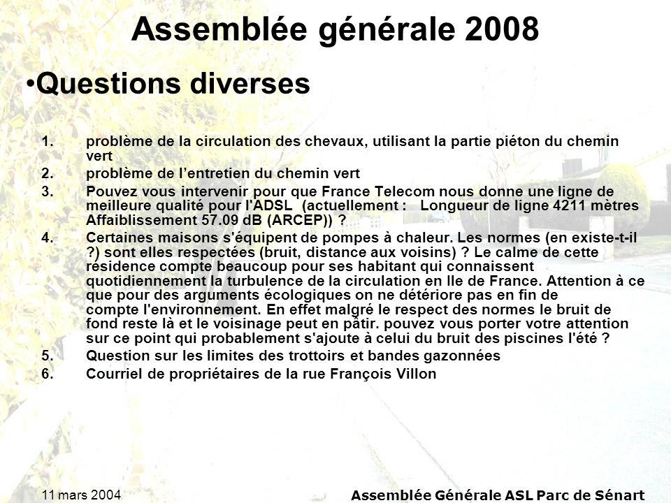 11 mars 2004Assemblée Générale ASL Parc de Sénart Assemblée générale 2008 1.problème de la circulation des chevaux, utilisant la partie piéton du chem