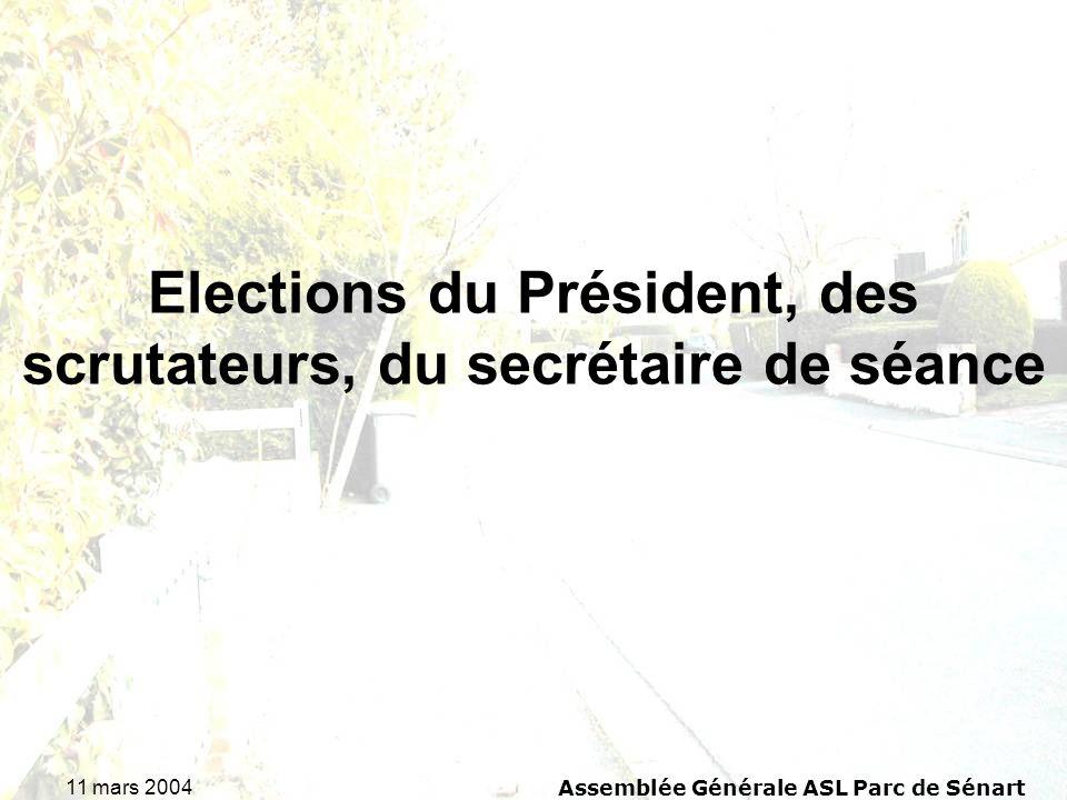 11 mars 2004Assemblée Générale ASL Parc de Sénart Elections du Président, des scrutateurs, du secrétaire de séance