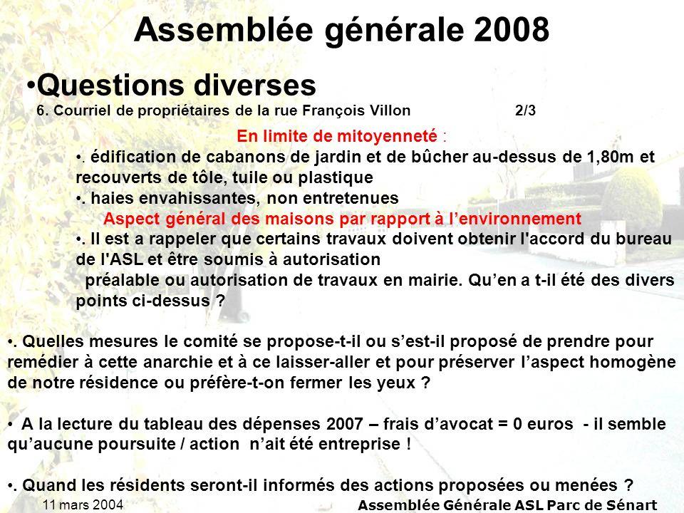 11 mars 2004Assemblée Générale ASL Parc de Sénart Assemblée générale 2008 6. Courriel de propriétaires de la rue François Villon 2/3 Questions diverse
