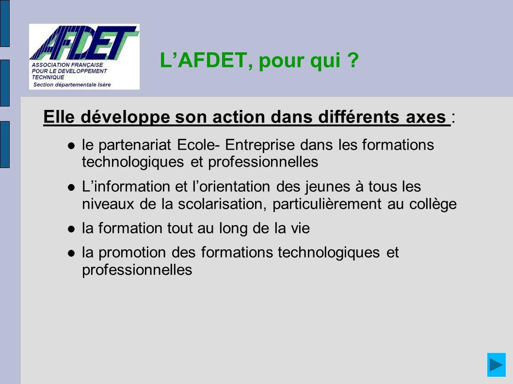 LAFDET, pour qui ? Elle développe son action dans différents axes : le partenariat Ecole- Entreprise dans les formations technologiques et professionn