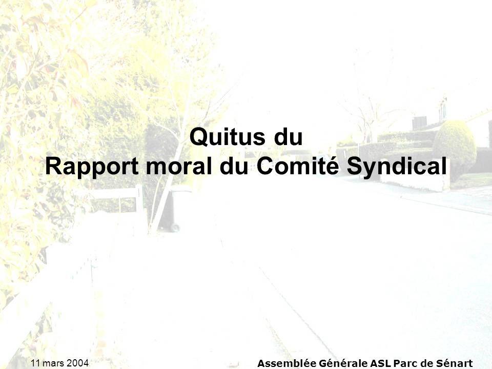 11 mars 2004Assemblée Générale ASL Parc de Sénart Quitus du Rapport moral du Comité Syndical