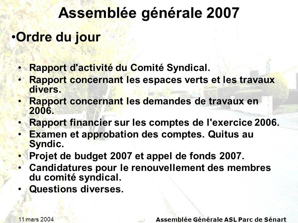 11 mars 2004Assemblée Générale ASL Parc de Sénart Assemblée générale 2007 Rapport d activité du Comité Syndical.