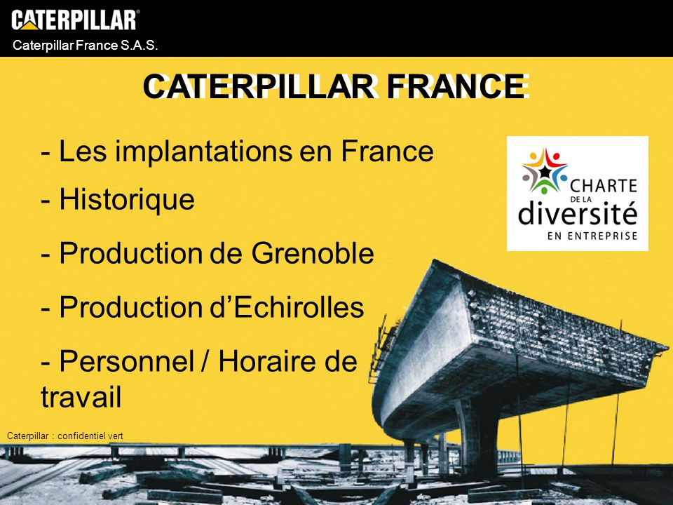 Caterpillar France S.A.S. - Historique - Production de Grenoble - Production dEchirolles - Personnel / Horaire de travail CATERPILLAR FRANCE - Les imp