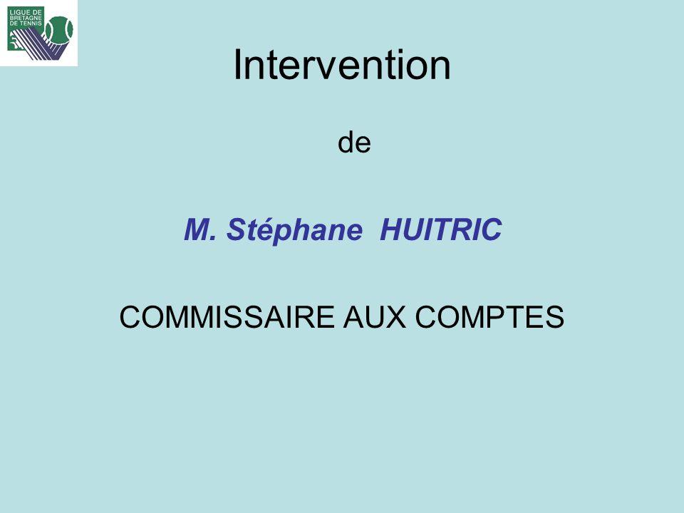 Intervention de M. Stéphane HUITRIC COMMISSAIRE AUX COMPTES