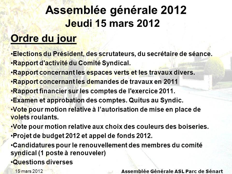 15 mars 2012 Assemblée Générale ASL Parc de Sénart Assemblée générale 2012 Elections du Président, des scrutateurs, du secrétaire de séance. Rapport d