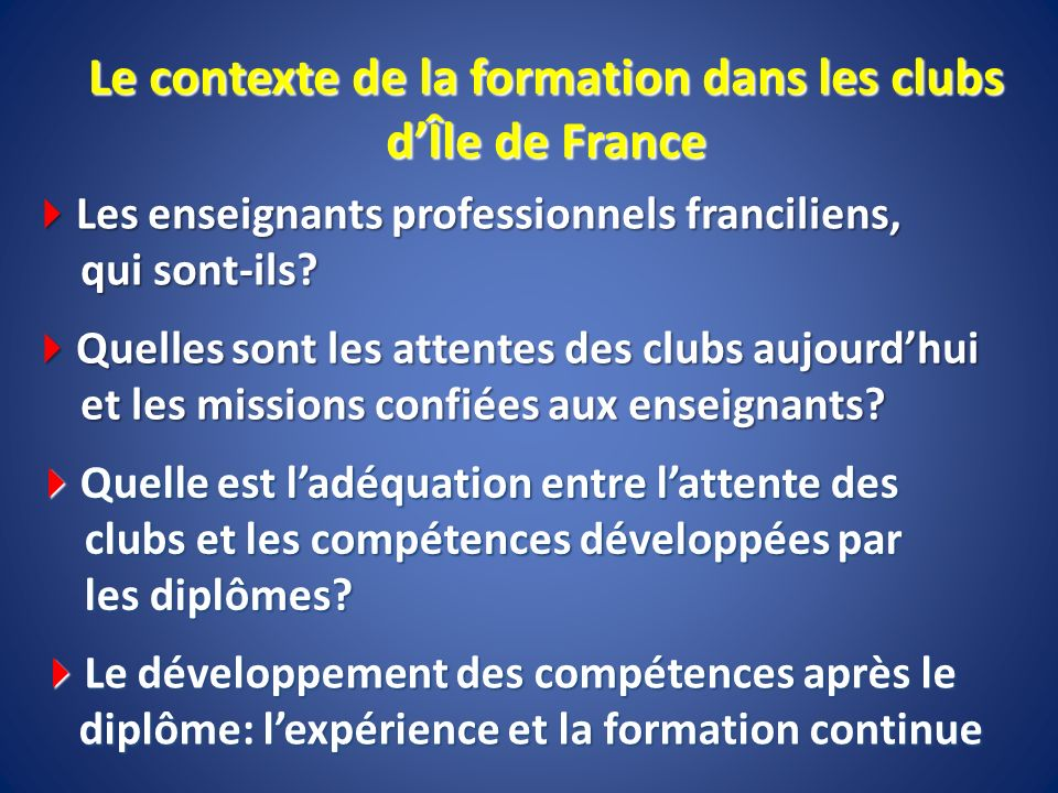 Le contexte de la formation dans les clubs dÎle de France Les enseignants professionnels franciliens, qui sont-ils? Les enseignants professionnels fra