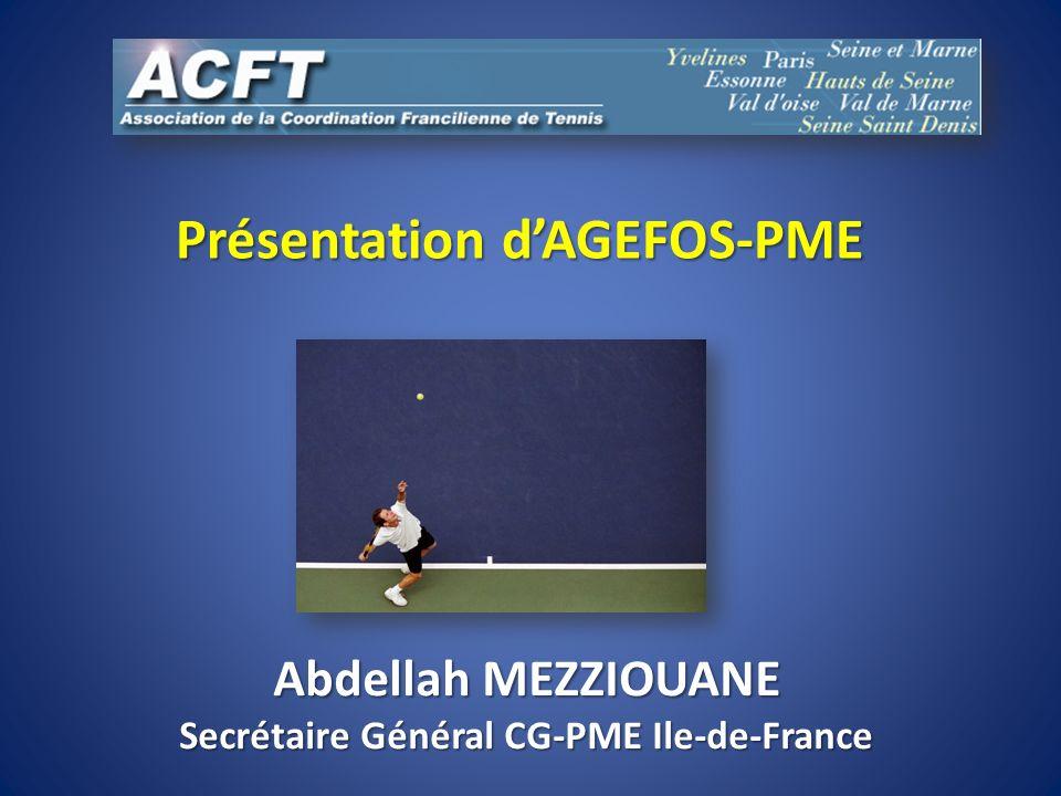 Présentation dAGEFOS-PME Abdellah MEZZIOUANE Secrétaire Général CG-PME Ile-de-France