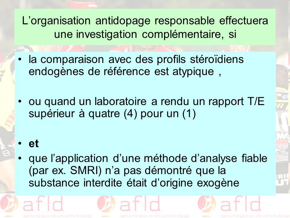 Lorganisation antidopage responsable effectuera une investigation complémentaire, si la comparaison avec des profils stéroïdiens endogènes de référenc