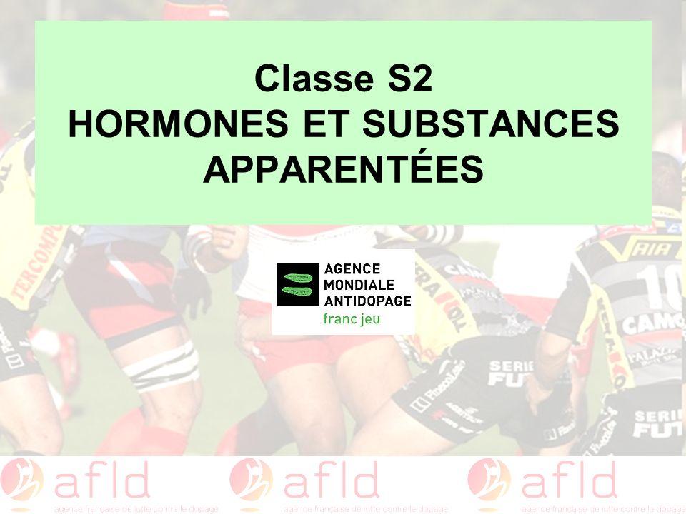 Classe S2 HORMONES ET SUBSTANCES APPARENTÉES
