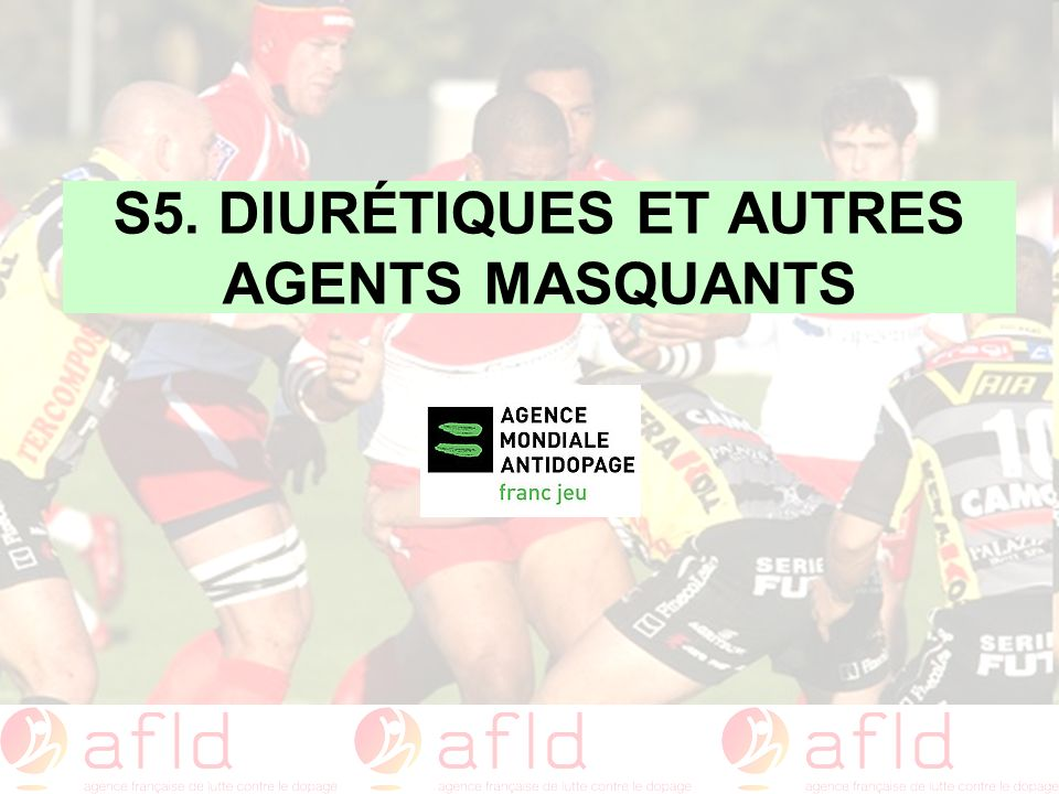 S5. DIURÉTIQUES ET AUTRES AGENTS MASQUANTS