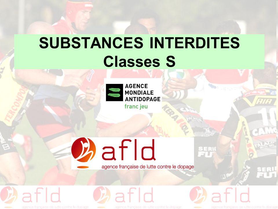 SUBSTANCES INTERDITES Classes S