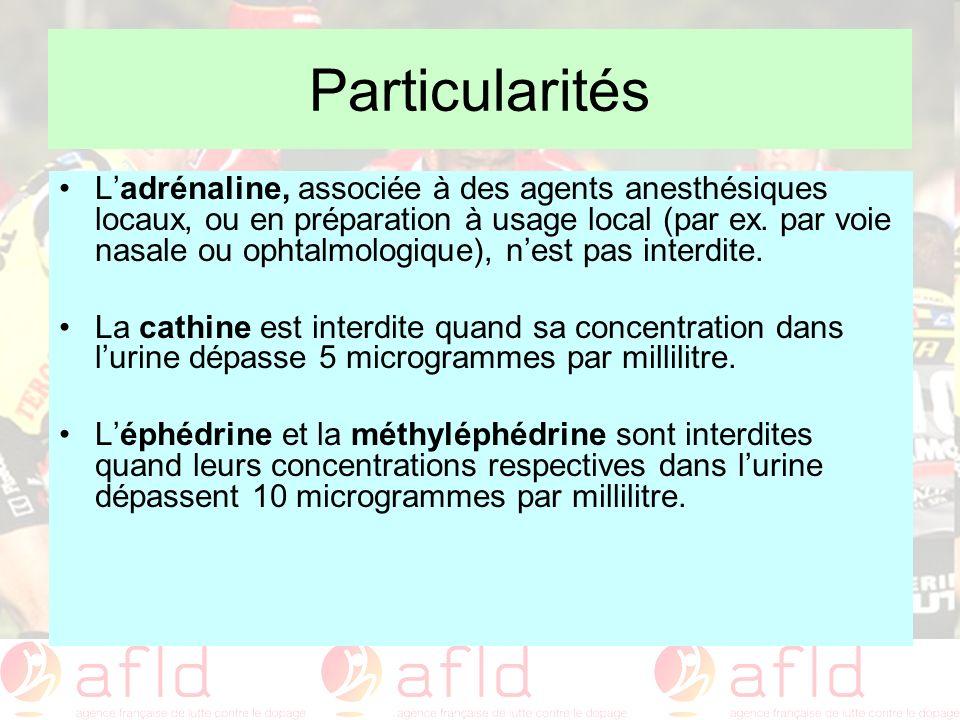 Particularités Ladrénaline, associée à des agents anesthésiques locaux, ou en préparation à usage local (par ex. par voie nasale ou ophtalmologique),