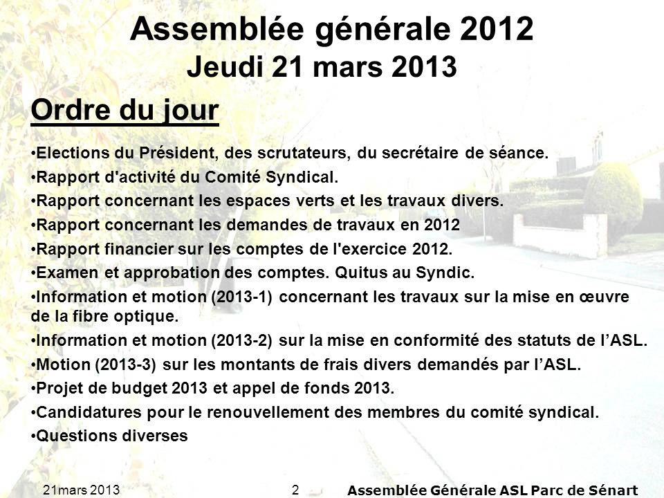 221mars 2013Assemblée Générale ASL Parc de Sénart Assemblée générale 2012 Elections du Président, des scrutateurs, du secrétaire de séance. Rapport d'