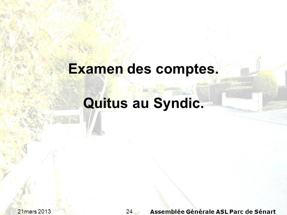 2421mars 2013Assemblée Générale ASL Parc de Sénart Examen des comptes. Quitus au Syndic.