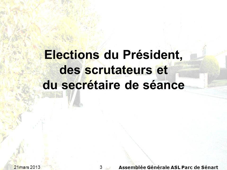 3421mars 2013Assemblée Générale ASL Parc de Sénart Candidatures pour le renouvellement des membres du comité syndical Rappel du comité syndical 2012 : Président : M.
