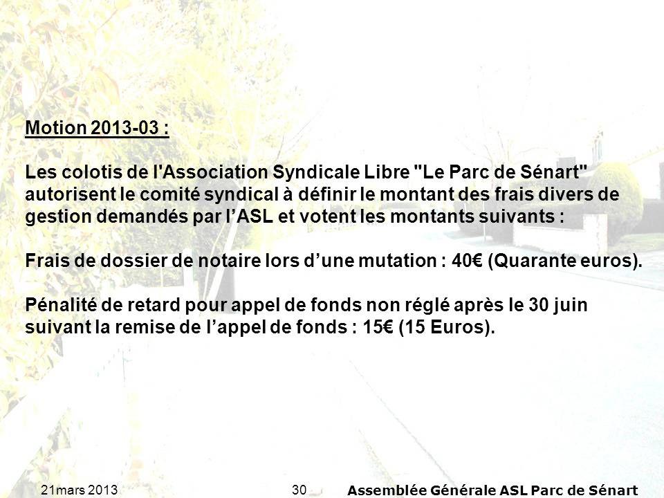 3021mars 2013Assemblée Générale ASL Parc de Sénart Motion 2013-03 : Les colotis de l'Association Syndicale Libre