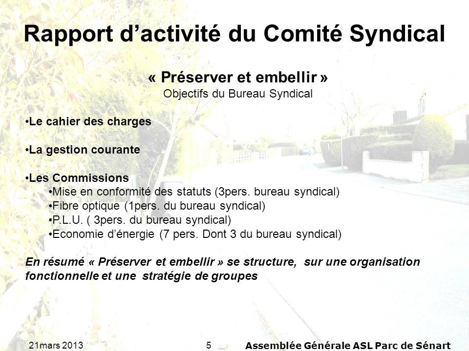 521mars 2013Assemblée Générale ASL Parc de Sénart Rapport dactivité du Comité Syndical « Préserver et embellir » Objectifs du Bureau Syndical Le cahie