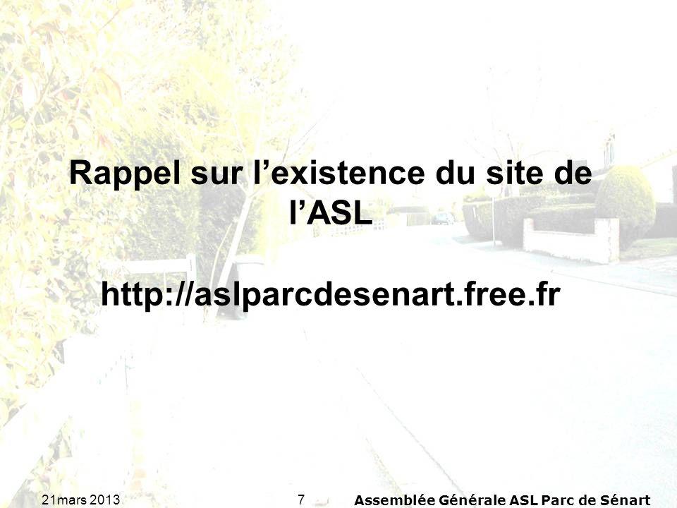 721mars 2013Assemblée Générale ASL Parc de Sénart Rappel sur lexistence du site de lASL http://aslparcdesenart.free.fr
