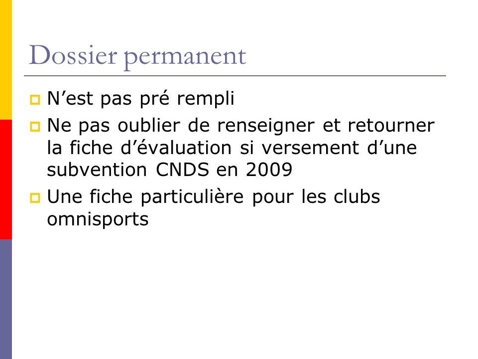 Dossier permanent Nest pas pré rempli Ne pas oublier de renseigner et retourner la fiche dévaluation si versement dune subvention CNDS en 2009 Une fiche particulière pour les clubs omnisports
