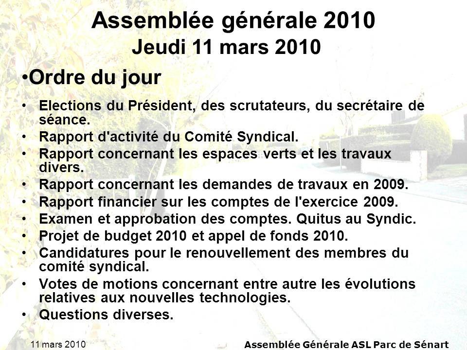 11 mars 2010 Assemblée Générale ASL Parc de Sénart Assemblée générale 2010 Elections du Président, des scrutateurs, du secrétaire de séance. Rapport d