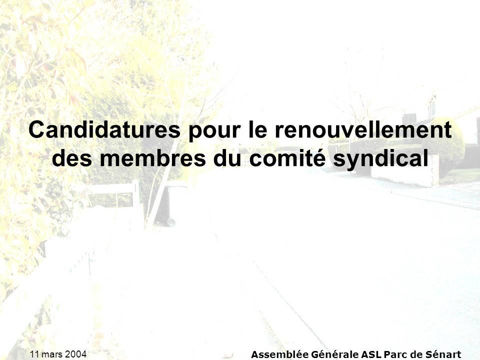 11 mars 2004 Assemblée Générale ASL Parc de Sénart Candidatures pour le renouvellement des membres du comité syndical