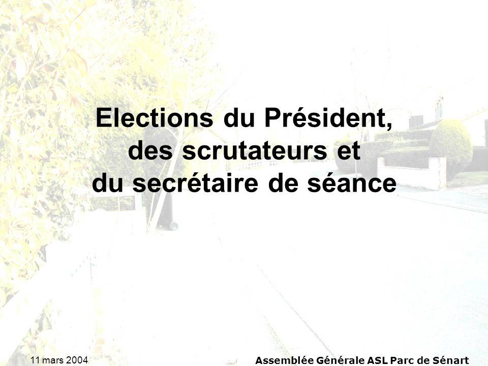 11 mars 2004 Assemblée Générale ASL Parc de Sénart Elections du Président, des scrutateurs et du secrétaire de séance