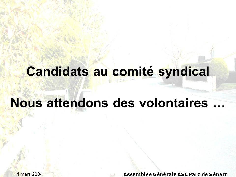 11 mars 2004 Assemblée Générale ASL Parc de Sénart Candidats au comité syndical Nous attendons des volontaires …