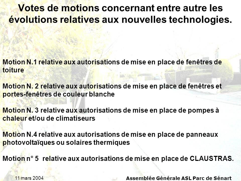 11 mars 2004 Assemblée Générale ASL Parc de Sénart Votes de motions concernant entre autre les évolutions relatives aux nouvelles technologies. Motion