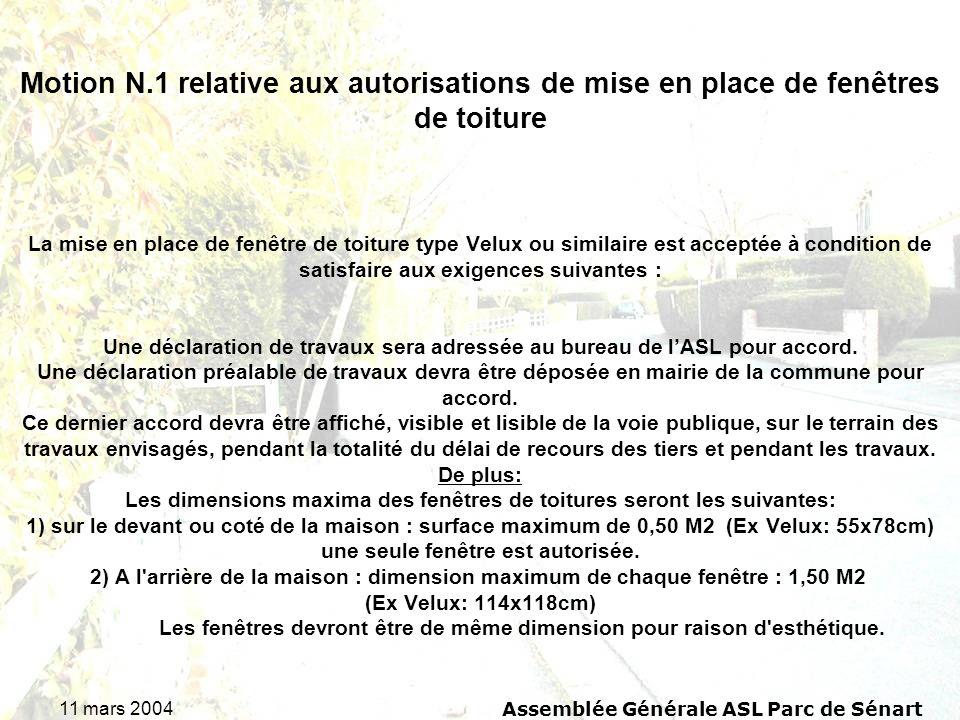 11 mars 2004 Assemblée Générale ASL Parc de Sénart Motion N.1 relative aux autorisations de mise en place de fenêtres de toiture La mise en place de f