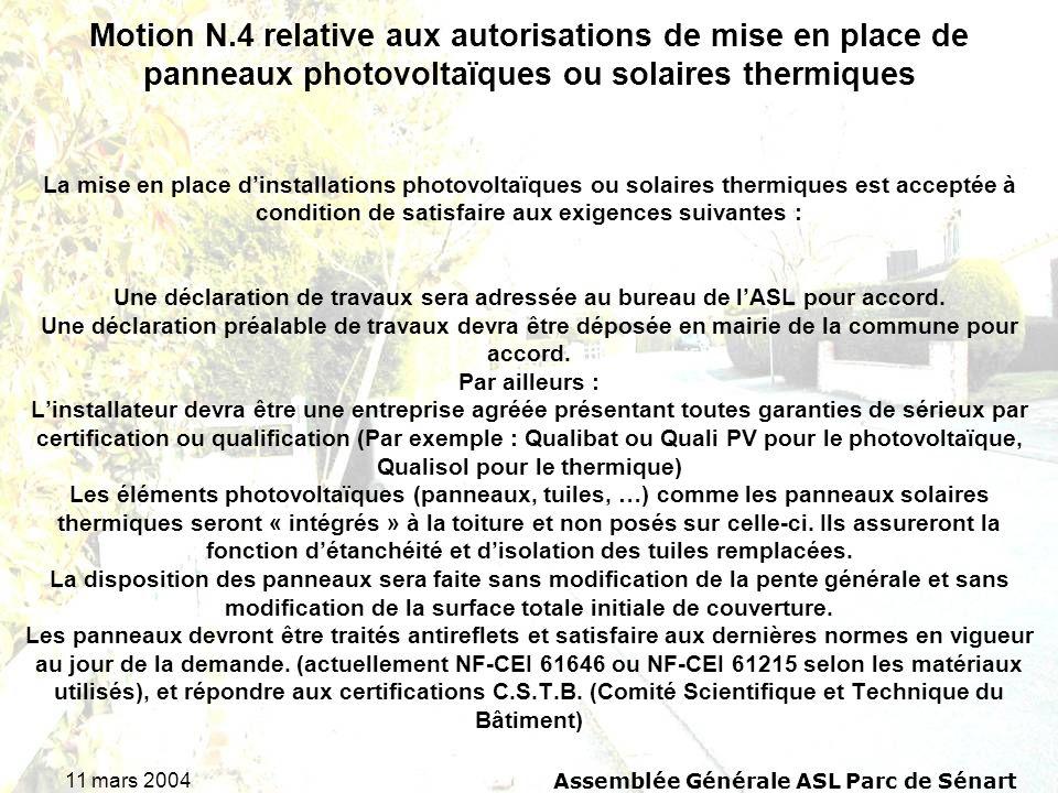11 mars 2004 Assemblée Générale ASL Parc de Sénart Motion N.4 relative aux autorisations de mise en place de panneaux photovoltaïques ou solaires ther