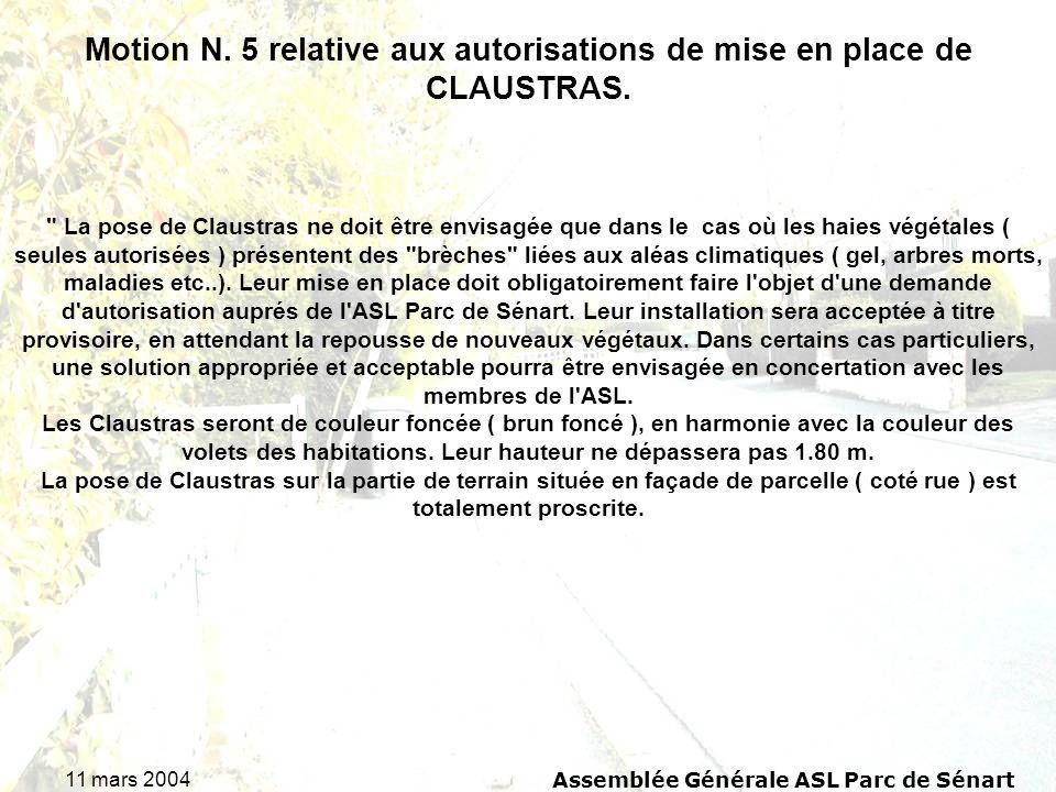 11 mars 2004 Assemblée Générale ASL Parc de Sénart Motion N. 5 relative aux autorisations de mise en place de CLAUSTRAS.