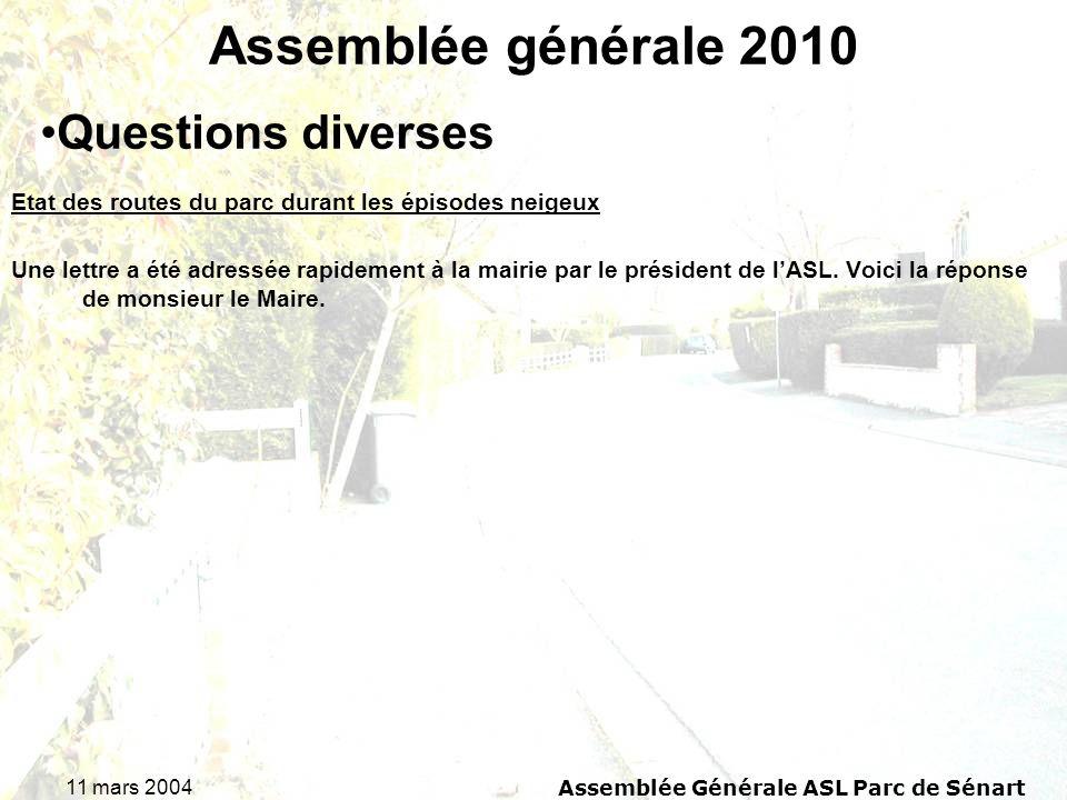 11 mars 2004 Assemblée Générale ASL Parc de Sénart Assemblée générale 2010 Etat des routes du parc durant les épisodes neigeux Une lettre a été adress